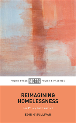 Reimagining Homelessness: For Policy and Practice Cover Image