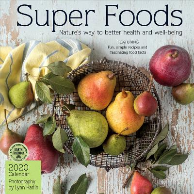 Super Foods 2020 Wall Calendar: Nature's Way to Better Health and Well-Being Cover Image