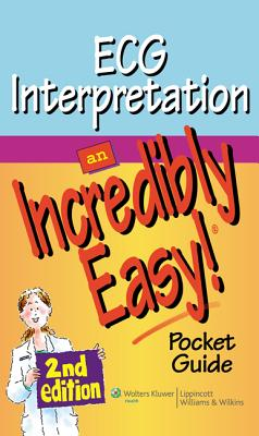 ECG Interpretation: An Incredibly Easy Pocket Guide (Incredibly Easy! Series®) Cover Image
