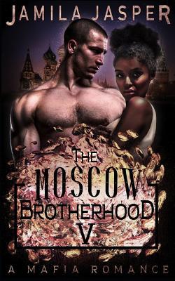 The Moscow Brotherhood: A Bwwm Mafia Romance Novel Cover Image