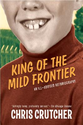 King of the Mild Frontier: An Ill-Advised Autobiography Cover Image