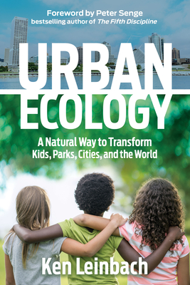 Urban Ecology: A Natural Way to Transform Kids, Parks, Cities, and the World Cover Image