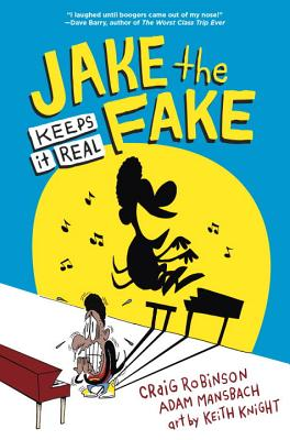 Jake the Fake Keeps it Real by Craig Robinson, Adam Mansbach, and Keith Knight