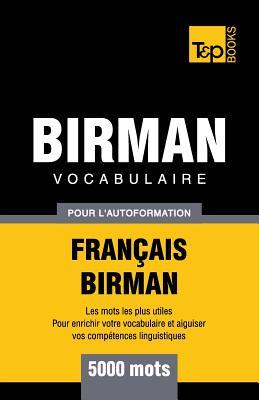 Vocabulaire Français-Birman pour l'autoformation - 5000 mots (French Collection #67) Cover Image