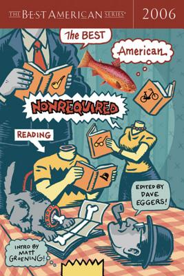 The Best American Nonrequired Reading 2006 (The Best American Series ®) Cover Image