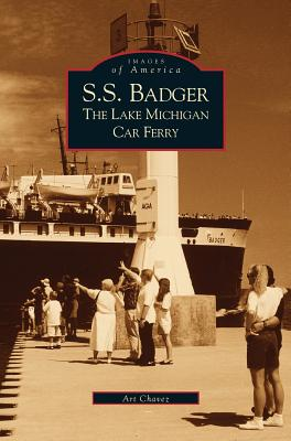 S.S. Badger: The Lake Michigan Car Ferry Cover Image