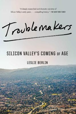 Troublemakers: Silicon Valley's Coming of Age Cover Image