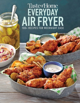 Taste of Home Everyday Air Fryer: 112 Recipes for Weeknight Ease Cover Image
