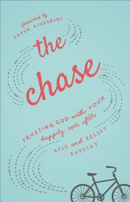 The Chase: Trusting God with Your Happily Ever After cover