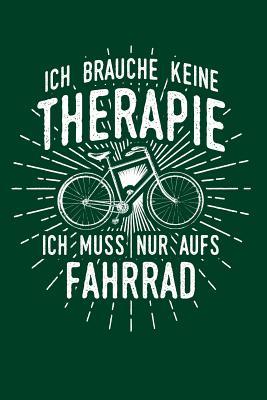 Therapie? Lieber Fahrrad: Notizbuch / Notizheft für Fahrradfahrer Rad-Fahrer Rennrad BMX MTB A5 (6x9in) liniert mit Linien Cover Image