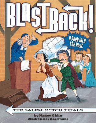 Blast Back: The Salem Witch Trials by Nancy Ohlin