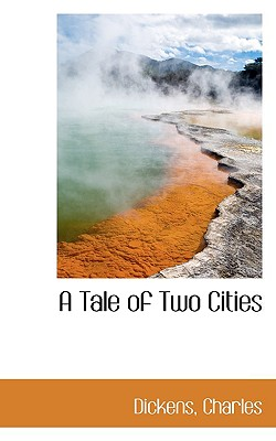 A Tale of Two Cities (Bibliolife Reproduction) Cover Image