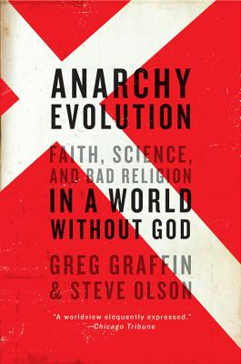 Anarchy Evolution: Faith, Science, and Bad Religion in a World Without God Cover Image