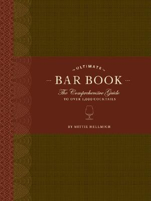 The Ultimate Bar Book: The Comprehensive Guide to Over 1,000 Cocktails (Cocktail Book, Bartender Book, Mixology Book, Mixed Drinks Recipe Book) Cover Image