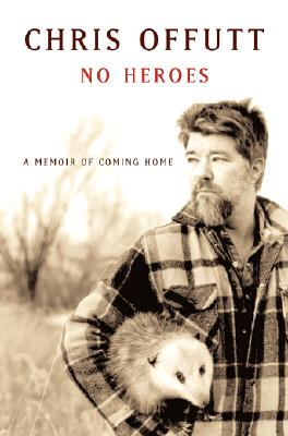 No Heroes: A Memoir of Coming Home Cover Image