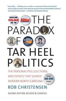 The Paradox of Tar Heel Politics: The Personalities, Elections, and Events That Shaped Modern North Carolina Cover Image