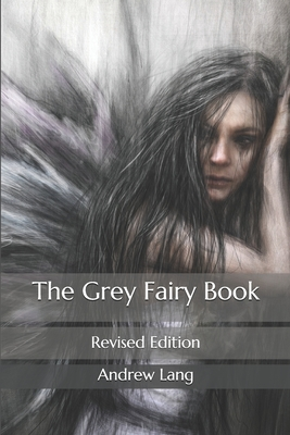 The Grey Fairy Book: Revised Edition Cover Image
