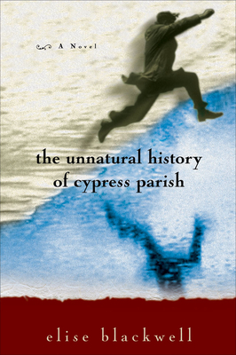 The Unnatural History of Cypress Parish Cover