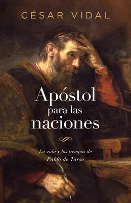 Apóstol para las naciones: La vida y los tiempos de Pablo de Tarso Cover Image