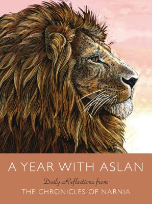 A Year with Aslan: Daily Reflections from the Chronicles of Narnia Cover Image