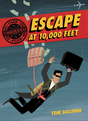Unsolved Case Files: Escape at 10,000 Feet: D.B. Cooper and the Missing Money Cover Image