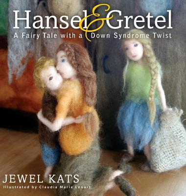 Hansel & Gretel: A Fairy Tale with a Down Syndrome Twist Cover Image