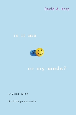 Is It Me or My Meds?: Living with Antidepressants Cover Image