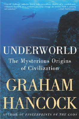 Underworld: The Mysterious Origins of Civilization Cover Image