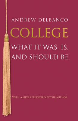 College: What It Was, Is, and Should Be - Updated Edition Cover Image