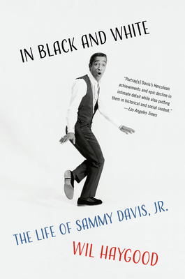 In Black and White: The Life of Sammy Davis, Jr. Cover Image
