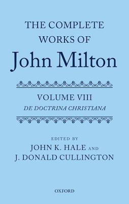 The Complete Works of John Milton: Volume VIII: de Doctrina Christiana Cover Image