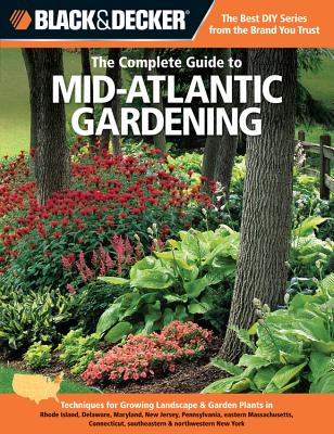 Cover for Black & Decker The Complete Guide to Mid-Atlantic Gardening