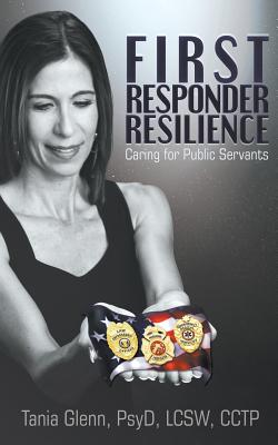 First Responder Resilience: Caring for Public Servants Cover Image