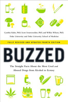 Buzzed: The Straight Facts about the Most Used and Abused Drugs from Alcohol to Ecstasy Cover Image