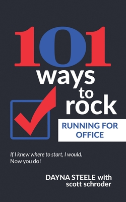 Cover for 101 Ways to Rock Running For Office
