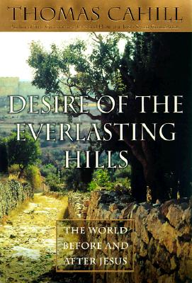 Desire of the Everlasting Hills: The World Before and After Jesus Cover Image