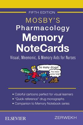Mosby's Pharmacology Memory Notecards: Visual, Mnemonic, and Memory AIDS for Nurses Cover Image