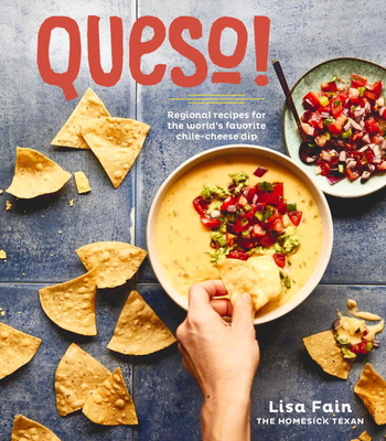 QUESO!: Regional Recipes for the World's Favorite Chile-Cheese Dip Cover Image