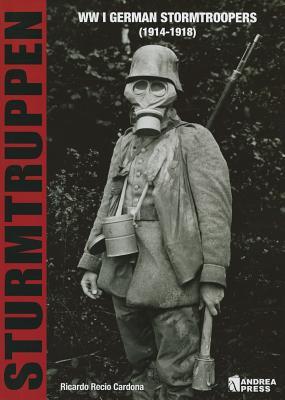 Sturmtruppen: Wwi German Stormtroopers (1914-1918) Cover Image