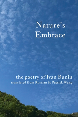 Nature's Embrace: The Poetry of Ivan Bunin Cover Image