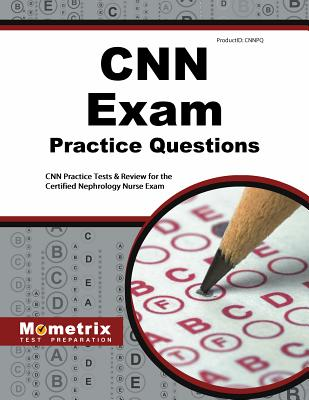 CNN Exam Practice Questions: CNN Practice Tests & Review for the Certified Nephrology Nurse Exam Cover Image
