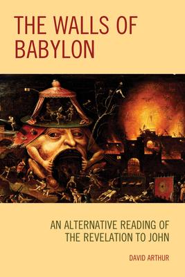 The Walls of Babylon: An Alternative Reading of the Revelation to John Cover Image