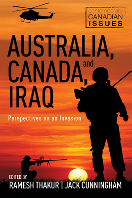Australia, Canada, and Iraq: Perspectives on an Invasion (Contemporary Canadian Issues #2) Cover Image
