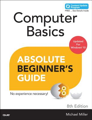 Computer Basics Absolute Beginner's Guide, Windows 10 Edition (Includes Content Update Program) (Absolute Beginner's Guides (Que)) Cover Image