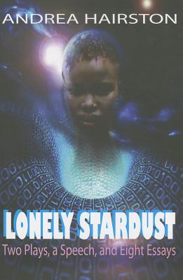 Lonely Stardust: Two Plays, a Speech, and Eight Essays Cover Image