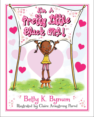 I'm a Pretty Little Black Girl! (I'm a Girl! Collection #1) Cover Image