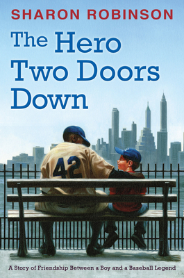 The Hero Two Doors Down: Based on the True Story of Friendship between a Boy and a Baseball Legend Cover Image