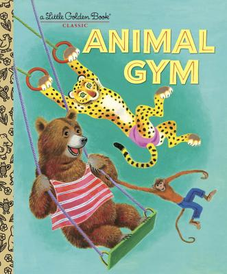 Animal Gym (Little Golden Book Classic) Cover Image
