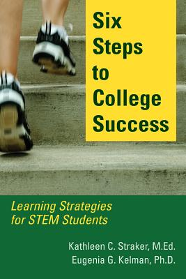 Six Steps to College Success: Learning Strategies for STEM Students Cover Image