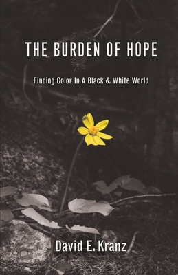 The Burden of Hope: Finding Color In A Black & White World Cover Image